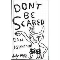 DANIEL JOHNSTON / DON'T BE SCARED (CASSETTE)