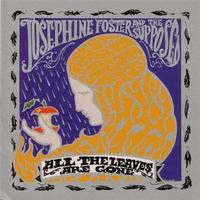 JOSEPHINE FOSTER AND THE SUPPOSED / ALL THE LEAVES ARE GONE (LP) DLコード付