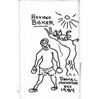 DANIEL JOHNSTON / RETIRED BOXER (CASSETTE )