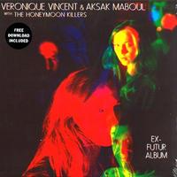 VERONIQUE VINCENT & AKSAK MABOUL / EX-FUTUR ALBUM (LP)180g