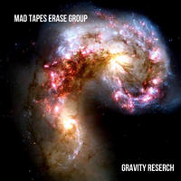 MAD TAPES ERASE GROUP / GRAVITY RESERCH  (CD)
