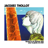 JACQUES THOLLOT / Quand le son devient aigu, jeter la girafe a la mer. (LP)