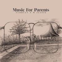 FLORIAN T M ZEISIG / MUSIC FOR PARENTS (LP)