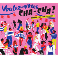V. A. / Voulez-Vous Cha-Cha? French Cha-Cha 1960-1964 (CD)