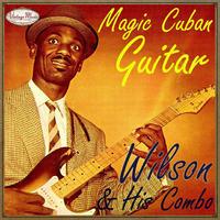 WILSON & HIS COMBO /  Magic Cuban Guitar  (CD-R)