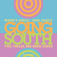 OMRI ZIEGELE WHERE'S AFRICA / GOING SOUTH (CD)