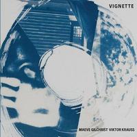 Maeve Gilchrist & Viktor Krauss / Vignette(CD)