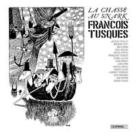 FRANCOIS TUSQUES / La Chasse Au Snark (The Hunting Of The Snark)(2LP)