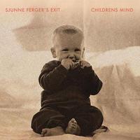 SJUNNE FERGER'S EXIT / CHILDRENS MIND (LP)