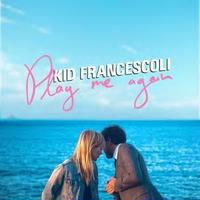 Kid Francescoli / Play Me Again (CD)国内盤