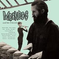 MOONDOG / Moondog and His Friends(CD)