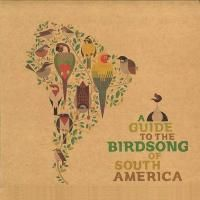 V.A. / A Guide To The Birdsong Of South America (LP) 180g DLコード付