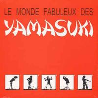 YAMASUKI SINGERS / Le Monde Fabuleux Des Yamasuki (LP)