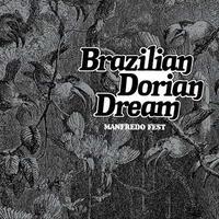 MANFREDO FEST / BRAZILIAN DORIAN DREAM (LP)