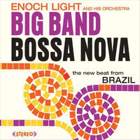 Enoch Light And His Orchestra / Big Band Bossa Nova & Let'S Dance Bossa Nova (CD)