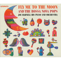 JOE HARNELL / Fly Me To The Moon + More Bossa Nova Pops (CD)