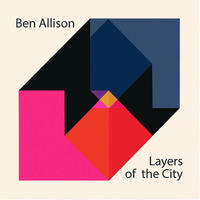 BEN ALLISON / Layers of the City (LP)