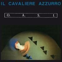 O.A.S.I. / Il cavaliere azzurro (LP)