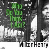 MILTON HENRY / WHO DO YOU THINK I AM? (LP)