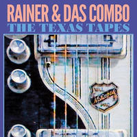 RAINER & DAS COMBO / TEXAS TAPES (LP)DLコード付き