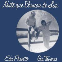 EDU PASSETO & GUI TAVARES / NOITE QUE BRINCOU DE LUA (CD)