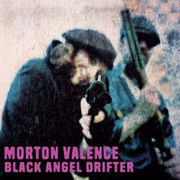MORTON VALENCE / BLACK ANGEL DRIFTER (LP)