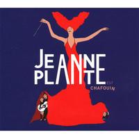 jeanne plante / Est Chafouin (CD)