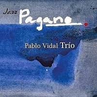 Pablo Vidal Trio / Jazz Pagano(CD)