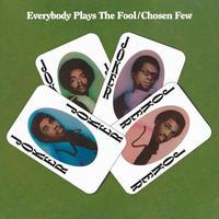 CHOSEN FEW / EVERYBODY PLAYS THE FOOL (LP)