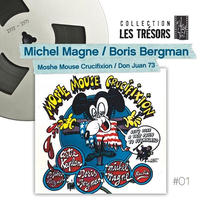 MICHEL MAGNE | BRIS BERGMAN / MOSHE MOUSE CRUCIFIXION | DON JUAN 73 (CD)