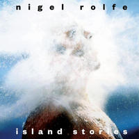 NIGEL ROLFE / ISLAND STORIES (LP)