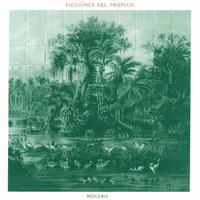 MOLERO / FICCIONES DEL TROPICO (LP)