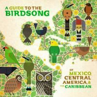 V.A. / A Guide To The Birdsong Of Mexico, Central America & The Caribbean (LP)