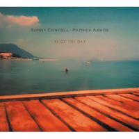 SONNY CONDELL & PATRICK KEHOE / SEIZE THE DAY (CDR)