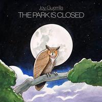 JOY GUERRILLA / THE PARK IS CLOSED (LP)