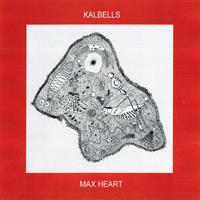 KALBELLS / MAX HEART (BLACK VINYL) (LP)