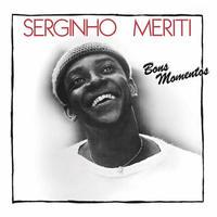 SERGINHO MERITI / BONS MOMENTS (LP)