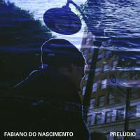 FABIANO DO NASCIMENTO / Preludio (LP)