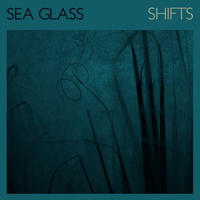 SEA GLASS / SHIFTS (LP)