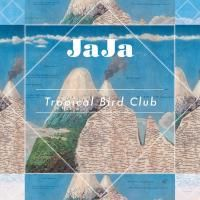 JAJA / Tropical Bird Club (LP) DLコード付
