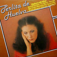 PERLITA DE HUELVA / QUIERO OLVIDAR (LP)