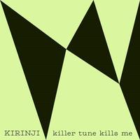 *<11/3発売 レコードの日> KIRINJI - killer tune kills me feat. YonYon (7inch)