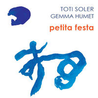 toti soler & gemma humet / petita festa (CD)