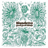 BLUNDETTO / GOOD GOOD THINGS (CD)