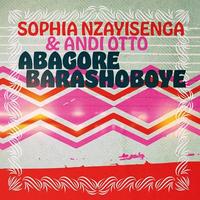 SOPHIA NZAYISENGA & ANDI OTTO / ABAGORE BARASHOBOYE (7inch)