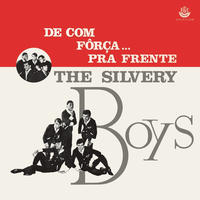 THE SILVERY BOYS / DE COM FORCA... PRA FRENTE (CD)