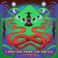 """CERRERO FEAT. EL """"LEON"""" PARDO / CANCION PARA UN AMIGO (EP)"""