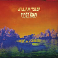 WILLIAM TYLER / MUSIC FROM FIRST COW (LP)