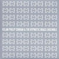 Kelan Philip Cohran, Hypnotic Brass Ensemble (CD)