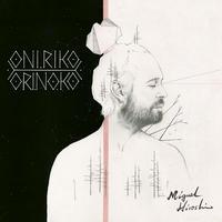 MIGUEL HIROSHI ミゲル・ヒロシ / ONIRIKO ORINOKO (LP)